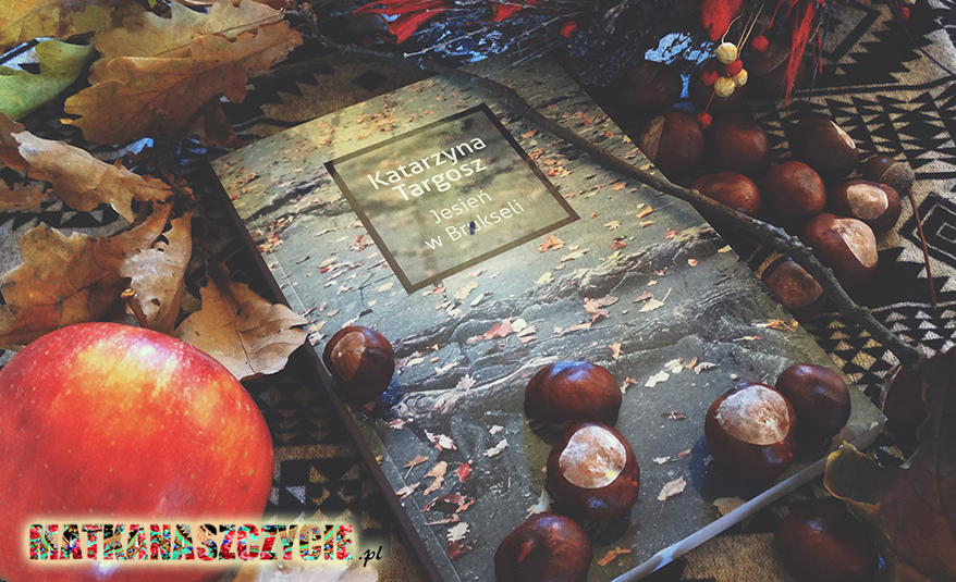 Jesień w Brukseli Katarzyna Targosz